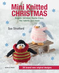 Mini Knitted Christmas by Sue Stratford  In store now