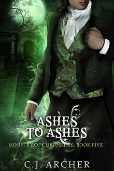 Ashes To Ashes (Ministry of Curiosities, #5)