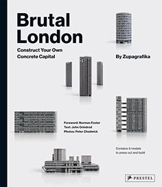 Brutal London : Construct Your Own Concrete Capital by Zupagrafika