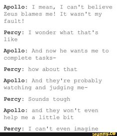 Trails of Apollo. This is literally exactly how they acted in the book.