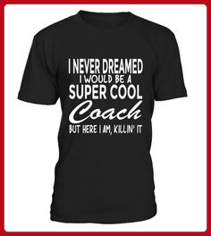 Funny Shirt Never Dreamed I Would Be a Super Cool Coach - Hockey shirts (*Partner-Link)