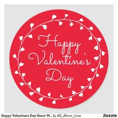 Shop Happy Valentine's Day Heart Wreath Classic Round Sticker created by All_About_Love. Happy Valentines Day Sign, Valentines Day Quotes For Friends, Valentines Design, Valentines Day Hearts, Valentine Day Cards, Valentine Gifts, Valentine Cartoon, San Valentin Ideas, Valentine's Day Gift Baskets