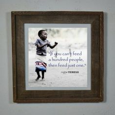 Christian Quote Print - Mother Teresa - Feed Just One - $5