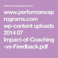 www.performanceprograms.com wp-content uploads 2014 07 Impact-of-Coaching-vs-Feedback.pdf