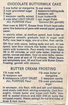 me ~ Chocolate Buttermilk Cake. Found this is a bag of clipped recipes. Retro Recipes, Old Recipes, Vintage Recipes, Cookbook Recipes, Baking Recipes, Dessert Recipes, 1950s Recipes, Crisco Recipes, Simply Recipes