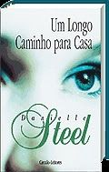 Um Livro, Um Mundo: Um longo caminho para casa (Danielle Steel) - lido