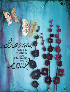 Dreams are the journeys that Empower the Soul.