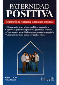 PATERNIDAD POSITIVA: MODIFICACION DE CONDUCTA EN LA EDUCACION DE LOS HIJOS