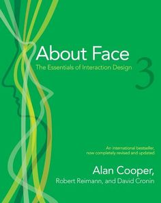 About Face 3: The Essentials of Interaction Design by Alan Cooper, http://www.amazon.com/dp/B008NC0XR2/ref=cm_sw_r_pi_dp_9ALhtb1P6G72P