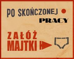 Załóż majtki - plakat Polish Language, I Will Remember You, Scary Funny, Poster Fonts, Art Deco Posters, Slogan, Best Quotes, Nostalgia, Words