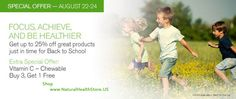 For our Children: Get up to 25% off many great products just in time for Back to School. Also, here's an extra special offer on Vitamin C - Chewable: Buy 3, Get 1 Free.  http://www.naturalhealthstore.us/shop/