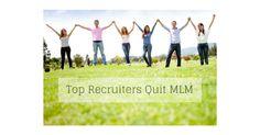 Top Recruiters Quit MLM