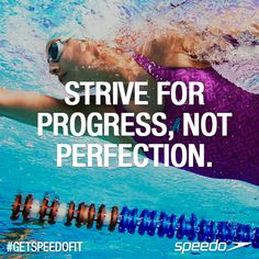 Strive for progress, not perfection. #swimspiration #getspeedofit