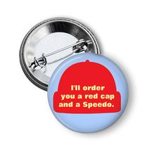 Order you Red Cap and Speedo 1.25 Pinback Button