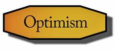 Ramblings...Essays and Such...: Optimism
