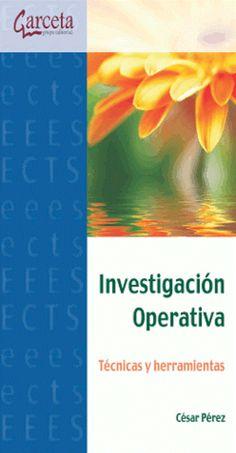 Investigación operativa : técnicas y herramientas / César Pérez López