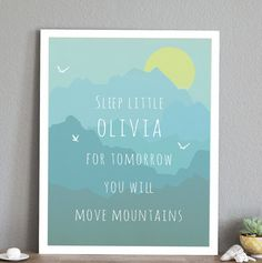 Fully Customizable Blue Move Mountains quote available in 11 x 14 size print