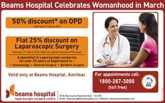 This month, get 50% Off on OPD & 25% Discount on Laparoscopic Surgery for women at Beams Hospital Amritsar!     Call us on 1800-267-3090 (toll free) to get your appointment now!   Valid till 31st March, 2013.
