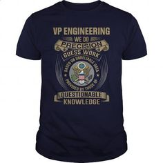 VP ENGINEERING - WE DO T4 - #graphic tee #hoodie jacket. SIMILAR ITEMS => https://www.sunfrog.com/LifeStyle/VP-ENGINEERING--WE-DO-T4-Navy-Blue-Guys.html?id=60505