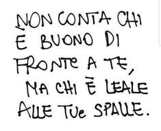 Conta chi è buono o chi è leale ? | Citazioni - Frasi - Pensieri Italian Love Quotes, Italian Words, Peace Quotes, Life Quotes, Spanish Inspirational Quotes, Most Beautiful Words, Motivational Phrases, Word Of Mouth, Tumblr