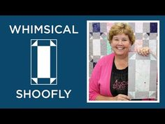 Make a Whimsical Shoofly Quilt with Jenny! | Missouri Star Quilt Company - YouTube | Bloglovin'