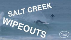 Surfing Wipeouts - Salt Creek 2016