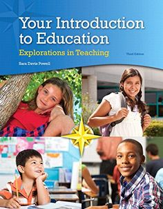 Your Introduction to Education: Explorations in Teaching by Sara D. Powell