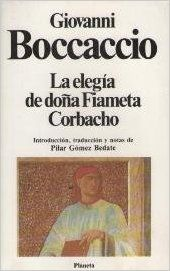 La elegía de doña Fiameta ; Corbacho / Giovanni Boccaccio ; introducción, traducción y notas de Pilar Gómez Bedate - Barcelona : Planeta, 1989