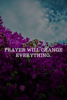 Prayer Will Change Everything. – # Prayer Will Change Everything. Prayer Scriptures, Faith Prayer, Prayer Quotes, Jesus Quotes, Faith In God, Faith Quotes, Godly Quotes, Scripture Quotes, Thank You God Quotes