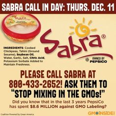 PepsiCo, owner of Sabra hummus, has spent $8.6 MILLION to keep you in the dark about GMOs. While Sabra says it is dedicated to the people, places and environment that contribute to its product, it falls short of fulfilling that claim. Why is that? Sabra hummus is one of the many PepsiCo products laden with GMOs. So much for being a healthy alternative! #GMO's #GMOfood