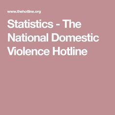 Statistics - The National Domestic Violence Hotline