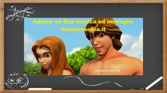 Adamo ed Eva musica ed immagini - maestrasonia.it