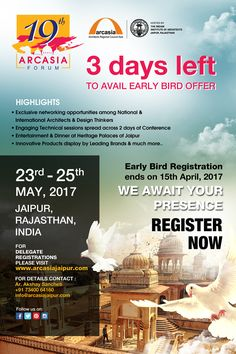 3 days to go...Reserve your seat now for the 19th Arcasia Forum. Early Bird Registration untill 15th April!  #architecture #design #interior #designing #jaipur #arcasia #architects #interiordesigners #tour #festival #conference