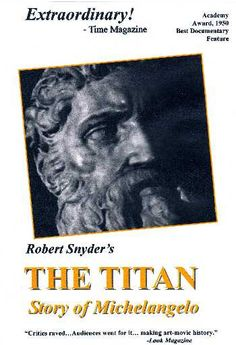 THE TITAN: Story of Michelangeo is a DVD film documentary of Oscar winning film by Robert Snyder narrated by Fredric March