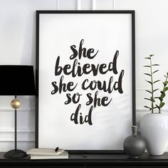'She Believed She Could' Typography Art Print