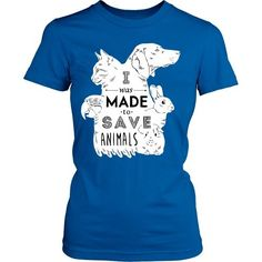 If you are a proud Vet and love animals then I was made to save animals tee hoodie is for you! Custom Men Women Veterinary inspired T-shirts & Apparel