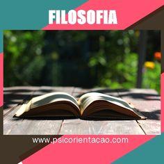 FILOSOFIA – Análise, reflexão, crítica, em relação ao homem e ao mundo.        Atuação: Crítica, ensino, pesquisa