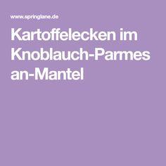 Kartoffelecken im Knoblauch-Parmesan-Mantel