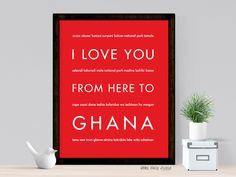 I Love You From Here To GHANA art print. I'd love to leave this at SMEC while I'm gone.