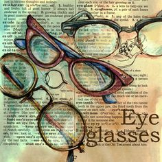 PRINT:  Eyeglasses Mixed Media Drawing on Distressed, Dictionary Page. $10.00, via Etsy.