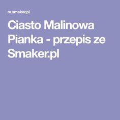 Ciasto Malinowa Pianka - przepis ze Smaker.pl