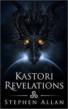 Amazon.com: Kastori Revelations (The Kastori Chronicles Book 1) eBook: Stephen Allan: Kindle Store