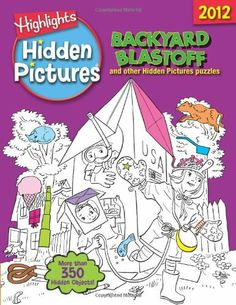 Backyard Blastoff: Highlights Hidden Pictures 2012 by Highlights for Children. $6.95. Publication: September 1, 2011. Publisher: Highlights Press (September 1, 2011). Series - Highlights Hidden Pictures 2012. Reading level: Ages 5 and up