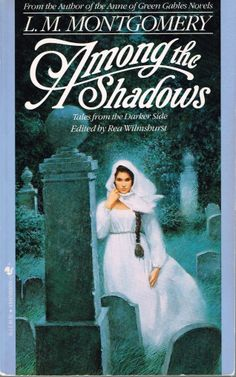 Among the Shadows is a great collection of L.M. Montgomery's (the author of Anne of Green Gables) short stories themed around the supernatural. Great variety and a fun read.