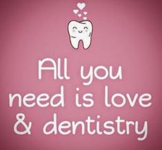 All you need is Love & Dentistry. #love #dentistry #dental