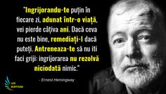 Ernest Hemingway - 13 Citate De Folosit Ca Principii De Viata | R Words, Some Words, Ernest Hemingway, Einstein, Advice, Wisdom, This Or That Questions, Leo, Quotes