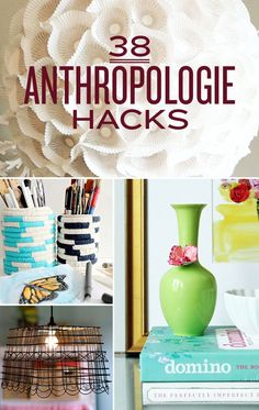 38 Anthropologie Hacks - make your own Anthro knock-offs. Most of these are just as good, if not better than most of Anthropologie's things!
