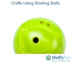 This is a guide about crafts using bowling balls. You can create some decorative, unique crafts by working with an old bowling ball.