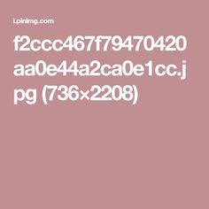 f2ccc467f79470420aa0e44a2ca0e1cc.jpg (736×2208)