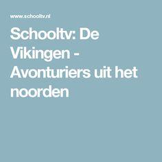 Schooltv: De Vikingen - Avonturiers uit het noorden